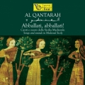 Al Qantarah - Abballati, abballati! - Songs and Sounds in Medieval Sicily