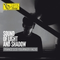 Francesco Fournier Facio: Sound of Light and Shadow
