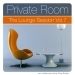 Private Room - The Lounge Session, Vol.7