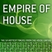Empire Of House - The 14 Hottest Tracks From The House Empire