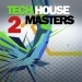 Tech House Masters Vol.2