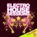 Electro House Sessions Vol.3