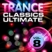 Trance Classics Ultimate, Vol.8