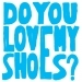 (Do You Love) My Shoes ?