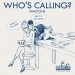 Who's Calling?