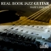 Real Book Jazz Guitar: Easy Lessons, Vol. 1