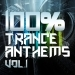 100% Trance Anthems, Vol.1