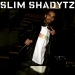 Slim Shadytz
