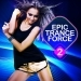 Epic Trance Force, Vol. 2 VIP Edition