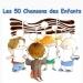 Les 50 chansons des enfants
