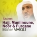 Sourates Hajj, Muminoune, Noor et Furqane