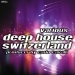 Deep House Switzerland