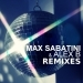 Max Sabatini & Alex B Remixes