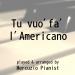 Tu vuo' fa' l'americano