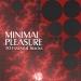 Minimal Pleasure