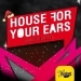 House for You Ears II