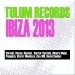 Tulum Records Ibiza 2013