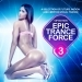 Epic Trance Force, Vol. 3 VIP Edition