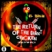 The Return of the Giant Chicken from Outer Space