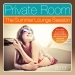 Private Room - the Summer Lounge Session 2013