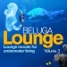 Beluga Lounge, Vol.3