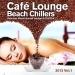 Cafe Lounge Beach Chillers 2013, Vol. 1