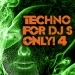 Techno for Dj's Only !, Vol. 4