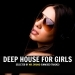Deep House for Girls