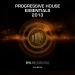 Progressive House Essentials 2013