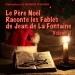 Le Père Noël raconte les fables de Jean de La Fontaine, vol. 1