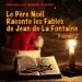 Le Père Noël raconte les fables de Jean de La Fontaine, vol. 2