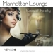 Manhattan Lounge - Tunes of the City