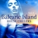 Balearic Island House Chillers, Vol. 3