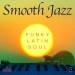 Smooth Jazz: Relaxing Music, Vol. 3