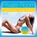 Private Room - The Summer Lounge Session 2014