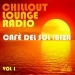 Chillout Lounge Radio, Vol. 1