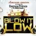 Blow It Low