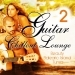 Guitar Chillout Lounge, Vol. 2