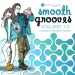 Smooth Grooves, Vol. 13