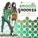 Smooth Grooves, Vol. 12