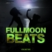 Fullmoon Beats - Ibiza, Vol. 2