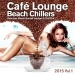 Cafe Lounge Beach Chillers 2015, Vol. 1