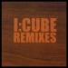 I:Cube Remixes