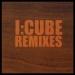 I:Cube Remixes