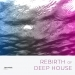 Rebirth of Deep House, Vol. 1