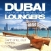 Dubai Loungers, Only For the Riches Vol. 3