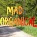 Mad Organical