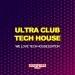 Ultra Club Tech House
