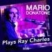 Mario Donatone Plays Ray Charles