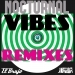 Nocturnal Vibes Remixes